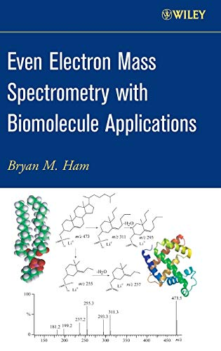 9780470118023: Even Electron Mass Spectrometry with Biomolecule Applications