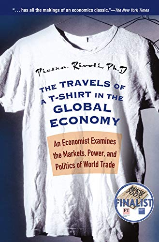 9780470118047: The Travels of a T-Shirt in the Global Economy: An Economist Examines the Markets, Power, and Politics of World Trade