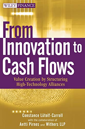 9780470118092: From Innovation to Cash Flows: Value Creation by Structuring High Technology Alliances