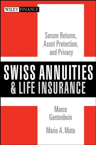 9780470118115: Swiss Annuities and Life Insurance: Secure Returns, Asset Protection, and Privacy
