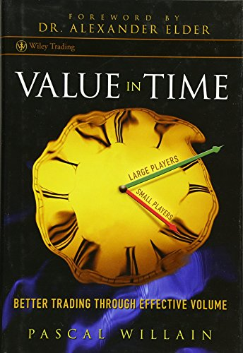 9780470118733: Value in Time: Better Trading Through Effective Volume (Wiley Trading)