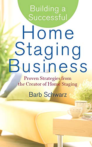 9780470119358: Building a Successful Home Staging Business: Proven Strategies from the Creator of Home Staging