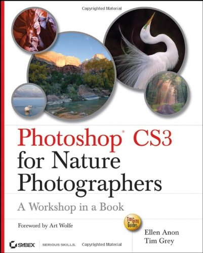 9780470119891: Photoshop CS3 for Nature Photographers: A Workshop in a Book (Tim Grey Guides)