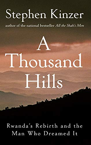 9780470120156: A Thousand Hills: Rwanda's Rebirth and the Man Who Dreamed It
