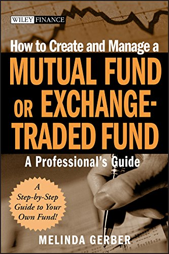 How to Create and Manage a Mutual Fund or Exchange Traded Fund: A Professional s Guide (Hardback): ...