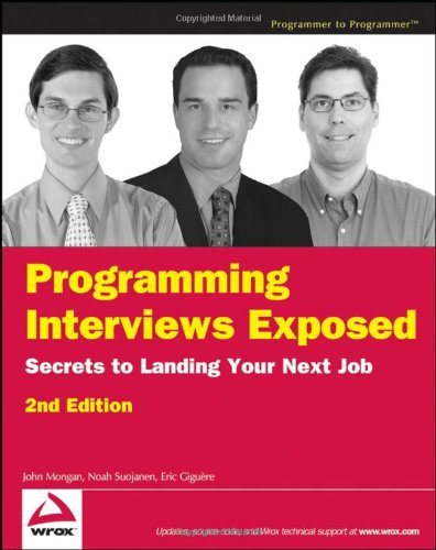 Programming Interviews Exposed: Secrets to Landing Your: Mongan, John; Suojanen,