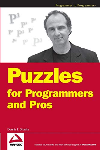 Puzzles for Programmers and Pros (0470121688) by Dennis Shasha