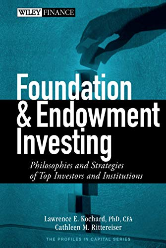 9780470122334: Foundation and Endowment Investing: Philosophies and Strategies of Top Investors and Institutions