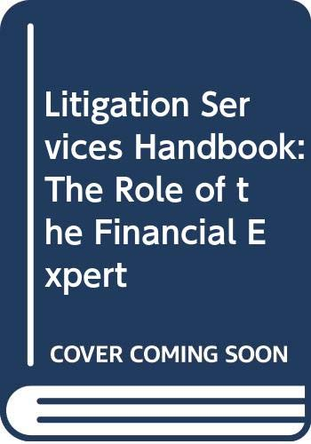 9780470124444: Litigation Services Handbook: The Role of the Financial Expert