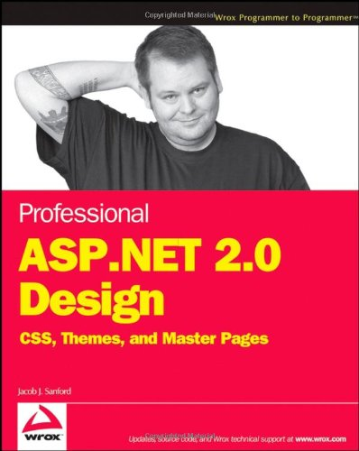 9780470124482: Professional ASP.NET 2.0 Design: CSS, Themes, and Master Pages (Programmer to Programmer)