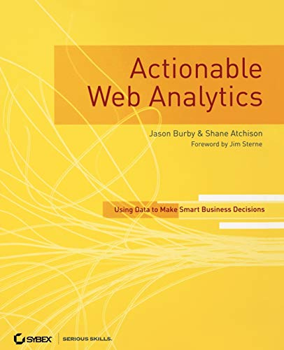 9780470124741: Actionable Web Analytics: Using Data to Make Smart Business Decisions