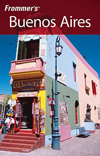 9780470124789: Frommer's Buenos Aires (Frommer's Complete Guides)