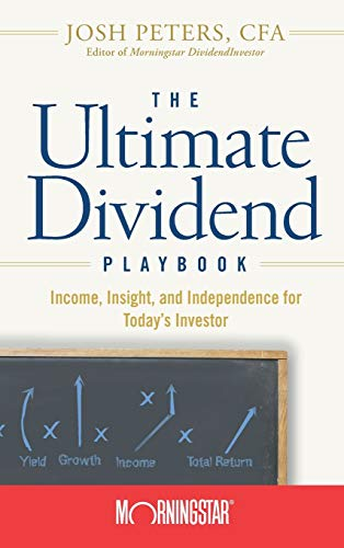 9780470125120: The Ultimate Dividend Playbook: Income, Insight and Independence for Today's Investor