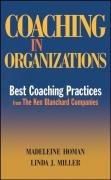 9780470125175: Coaching in Organizations: Best Coaching Practices from the Ken Blanchard Companies