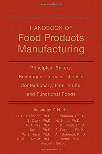 Handbook of Food Products Manufacturing 1: Y. H. Hui