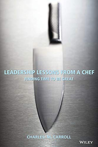 9780470125304: Leadership Lessons From a Chef: Finding Time to Be Great