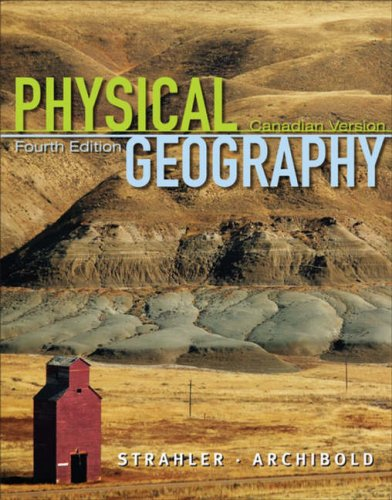 Physical Geography: Science and Systems of the: Alan H. Strahler,