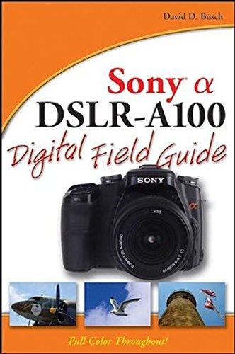 Sony Alpha DSLR-A100 Digital Field Guide (0470126566) by David D. Busch