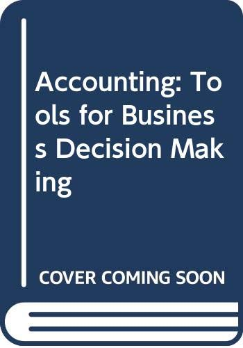Accounting: Tools for Business Decision Making: Paul D. Kimmel,