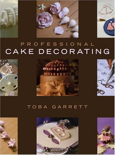 9780470127056: Professional Cake Decorating: AND How Baking Works