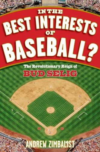 9780470128244: In the Best Interests of Baseball?: The Revolutionary Reign of Bud Selig