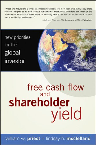 Free Cash Flow and Shareholder Yield: New Priorities for the Global Investor (Hardcover): William W...