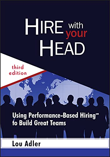 9780470128350: Hire With Your Head: Using Performance-based Hiring to Build Great Teams