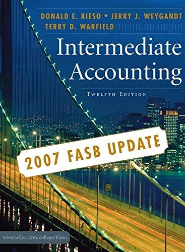 Intermediate Accounting, 2007 FASB Update: Kieso, Donald E.,