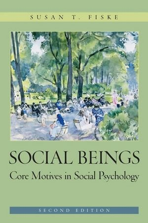 9780470129111: Social Beings: Core Motives in Social Psychology