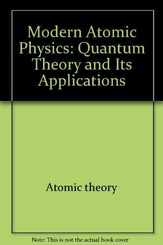 9780470129210: Modern atomic physics: Quantum theory and its applications (A Macmillan physics text)