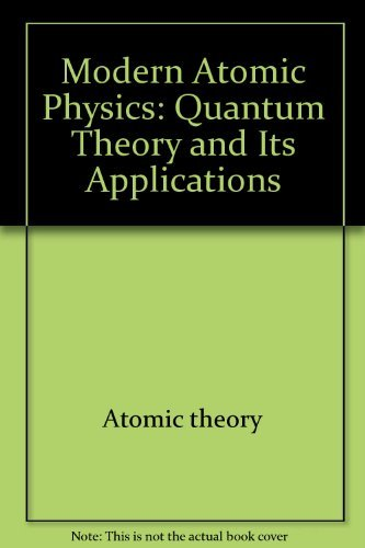9780470129210: Modern atomic physics: Quantum theory and its applications (A Macmillan physics text)
