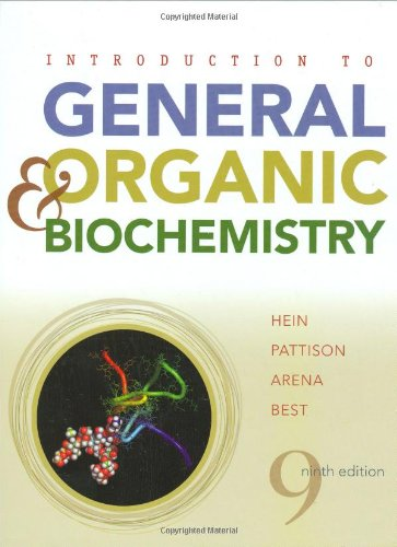 Introduction to General, Organic, and Biochemistry: Hein, Morris; Best, Leo R.; Pattison, Scott; ...