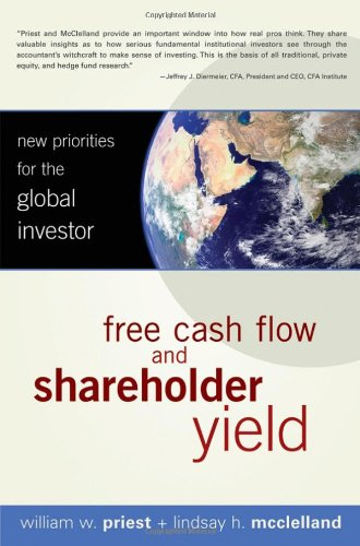 9780470130001: Free Cash Flow and Shareholder Yield New Priorities for the Global Investor