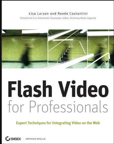 9780470131138: Flash Video for Professionals: Expert Techniques for Integrating Video on the Web
