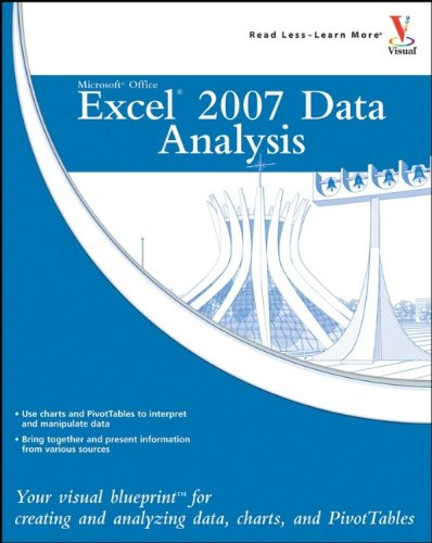 9780470132296: Microsoft Office Excel 2007 Data Analysis: Your Visual Blueprint for Creating and Analyzing Data, Charts, and PivotTables