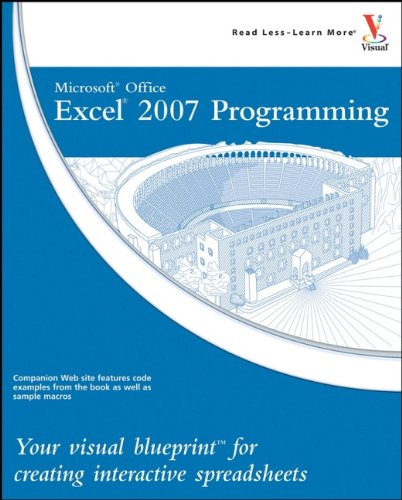9780470132302: Microsoft Office Excel 2007 Programming: Your visual blueprint for creating interactive spreadsheets