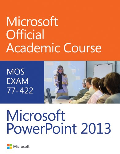 9780470133095: 77-422 Microsoft PowerPoint 2013 (Microsoft Official Academic Course Series)