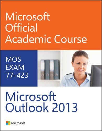 9780470133118: 77-423 Microsoft Outlook 2013 (Microsoft Official Academic Course Series)