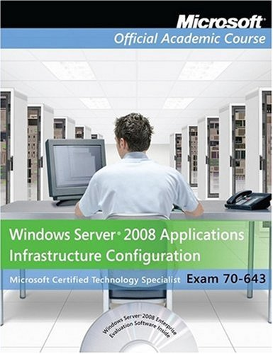 9780470133286: Exam 70-643 Windows Server 2008 Applications Infrastructure Configuration, Package (Microsoft Official Academic Course Series)