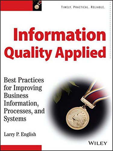 9780470134474: Information Quality Applied: Best Practices for Improving Business Information, Processes and Systems