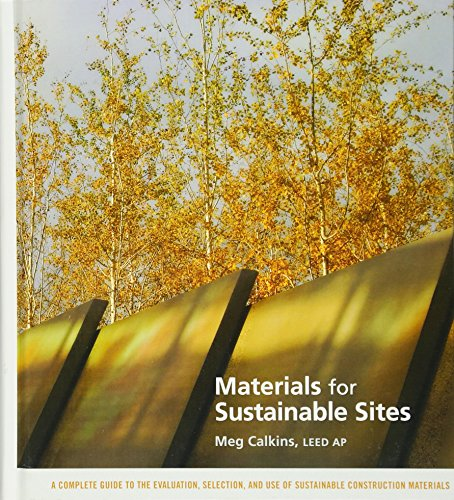 9780470134559: Materials for Sustainable Sites: A Complete Guide to the Evaluation, Selection, and Use of Sustainable Construction Materials