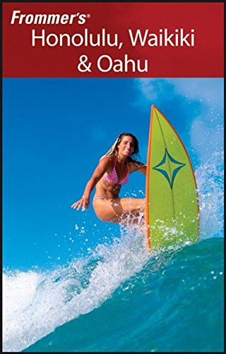 9780470134825: Frommer's Honolulu, Waikiki and Oahu (Frommer's Complete Guides)