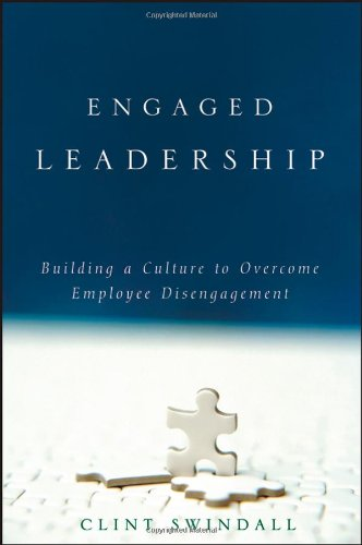 9780470135327: Engaged Leadership: Building a Culture to Overcome Employee Disengagement