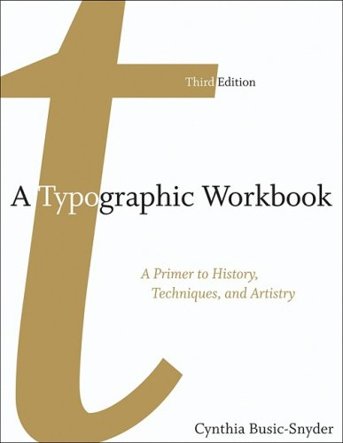 9780470137611: A Typographic Workbook: A Primer to History, Techniques, and Artistry