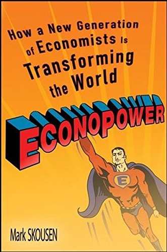 9780470138076: EconoPower: How a New Generation of Economists is Transforming the World