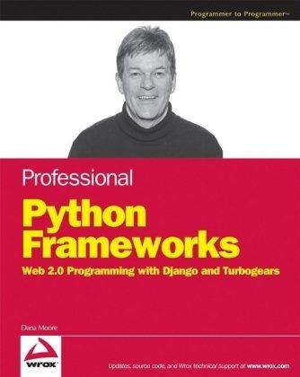 9780470138090: Professional Python Frameworks: Web 2.0 Programming with Django and Turbogears (Programmer to Programmer)