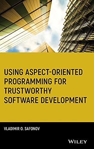 9780470138175: Using Aspect-Oriented Programming for Trustworthy Software Development