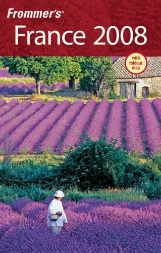 Frommer's France 2008 (Frommer's Complete Guides) (0470138246) by Darwin Porter; Danforth Prince