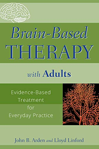 9780470138908: Brain-Based Therapy with Adults: Evidence-Based Treatment for Everyday Practice