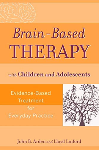 9780470138915: Brain-Based Therapy with Children and Adolescents: Evidence-Based Treatment for Everyday Practice